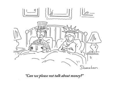 """Can we please not talk about money?"" - Cartoon by Danny Shanahan"