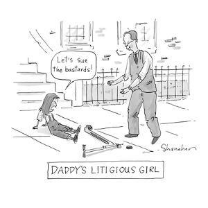 """""""Daddy's Litigious Girl"""" - Cartoon by Danny Shanahan"""