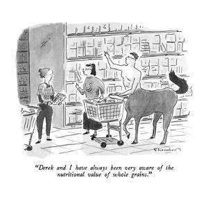 """""""Derek and I have always been very aware of the nutritional value of whole?"""" - New Yorker Cartoon by Danny Shanahan"""