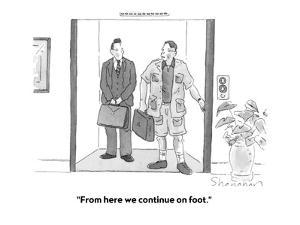 """""""From here we continue on foot."""" - New Yorker Cartoon by Danny Shanahan"""