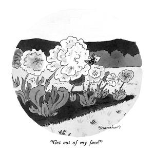 """""""Get out of my face!"""" - New Yorker Cartoon by Danny Shanahan"""