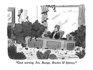"""Good morning.  Fen, Boscage, Bracken & Spinney."" - New Yorker Cartoon by Danny Shanahan"