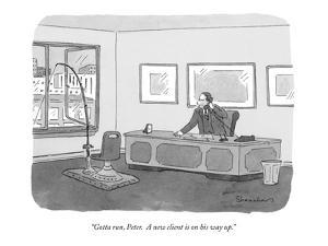 """""""Gotta run, Peter.  A new client is on his way up."""" - New Yorker Cartoon by Danny Shanahan"""