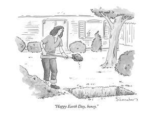 """Happy Earth Day, honey."" - New Yorker Cartoon by Danny Shanahan"