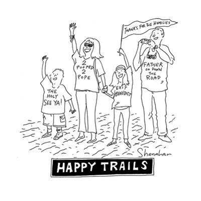 Happy Trails People say goodbye to the Pope - Cartoon by Danny Shanahan