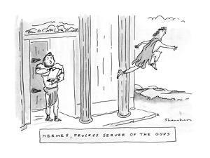 Hermes, Process Server Of The Gods - New Yorker Cartoon by Danny Shanahan
