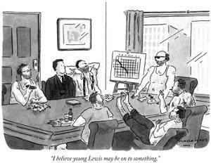 """""""I believe young Lewis may be on to something."""" - New Yorker Cartoon by Danny Shanahan"""