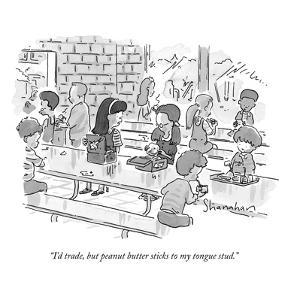 """""""I'd trade, but peanut butter sticks to my tongue stud."""" - New Yorker Cartoon by Danny Shanahan"""
