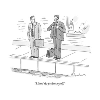 """I lined the pockets myself."" - New Yorker Cartoon by Danny Shanahan"