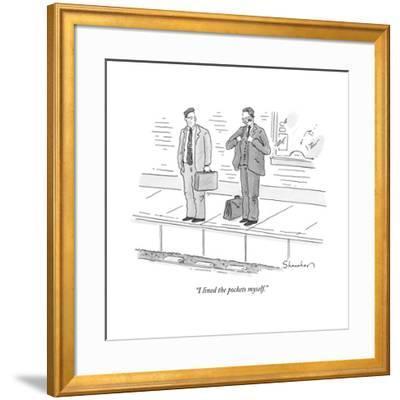 """I lined the pockets myself."" - New Yorker Cartoon by Danny Shanahan"