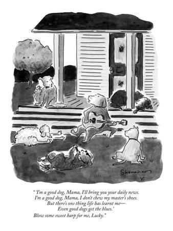 """ 'I'm a good dog, Mama, I'll bring you your daily news.  I'm a good dog, …"" - New Yorker Cartoon by Danny Shanahan"