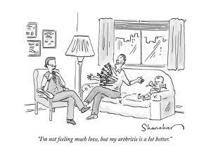 """""""I'm not feeling much love, but my arthritis is a lot better."""" - New Yorker Cartoon by Danny Shanahan"""
