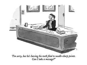"""I'm sorry, but he's having his teeth filed to needle-sharp points.  Can I?"" - New Yorker Cartoon by Danny Shanahan"