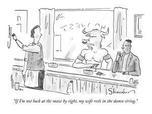 """""""If I'm not back at the maze by eight, my wife reels in the damn string."""" - New Yorker Cartoon by Danny Shanahan"""