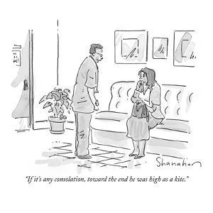 """If it's any consolation, toward the end he was high as a kite."" - New Yorker Cartoon by Danny Shanahan"