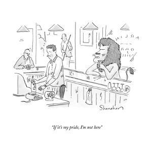 """""""If it's my pride, I'm not here"""" - New Yorker Cartoon by Danny Shanahan"""