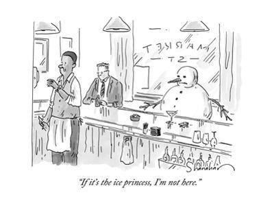 """If it's the ice princess, I'm not here."" - New Yorker Cartoon by Danny Shanahan"