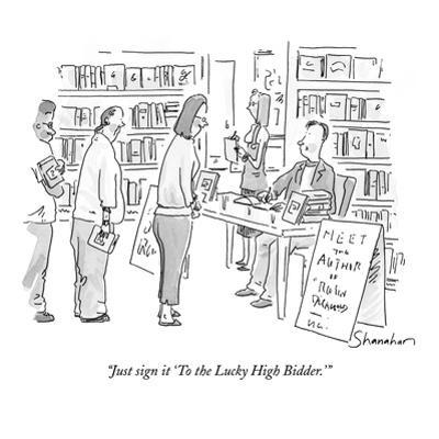 """""""Just sign it 'To the Lucky High Bidder.'"""" - New Yorker Cartoon by Danny Shanahan"""
