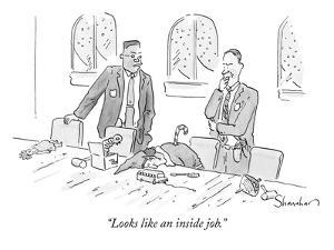 """Looks like an inside job."" - New Yorker Cartoon by Danny Shanahan"