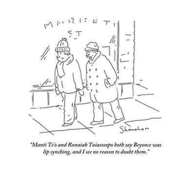 """""""Manti Te'o and Ronaiah Tuiasosopo both say Beyonce was lip synching, and …"""" - Cartoon by Danny Shanahan"""