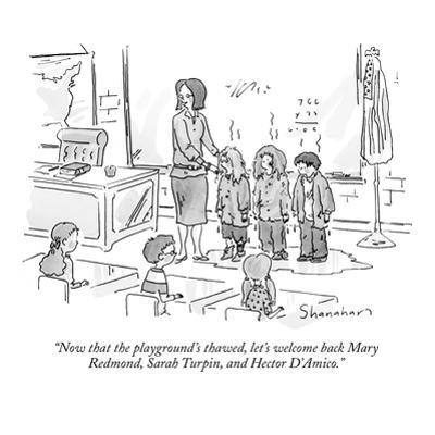 """Now that the playground's thawed, let's welcome back Mary Redmond, Sarah …"" - New Yorker Cartoon by Danny Shanahan"