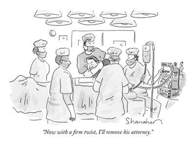 """Now with a firm twist, I'll remove his attorney."" - New Yorker Cartoon by Danny Shanahan"