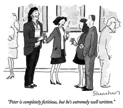 """""""Peter is completely fictitious, but he's extremely well written."""" - New Yorker Cartoon by Danny Shanahan"""