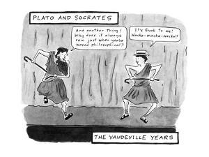 Plato and Socrates, the Vaudeville Years - New Yorker Cartoon by Danny Shanahan
