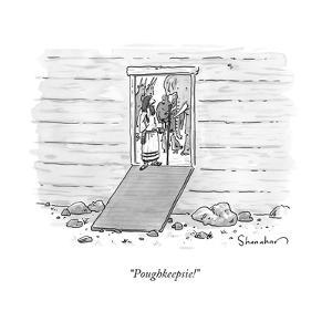 """Poughkeepsie!"" - New Yorker Cartoon by Danny Shanahan"