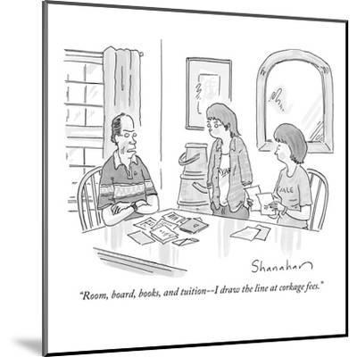 """""""Room, board, books, and tuition--I draw the line at corkage fees."""" - New Yorker Cartoon by Danny Shanahan"""