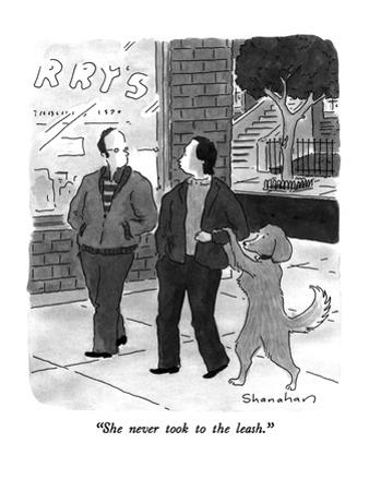 """She never took to the leash."" - New Yorker Cartoon by Danny Shanahan"