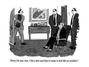 """Sorry I'm late, boss.  I hit a deer and had to make it look like an accid?"" - New Yorker Cartoon by Danny Shanahan"