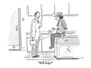 """Still itchy?"" - New Yorker Cartoon by Danny Shanahan"