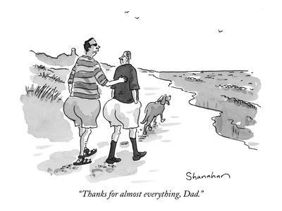 """Thanks for almost everything, Dad."" - New Yorker Cartoon"