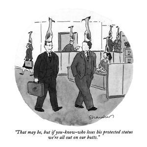 """""""That may be, but if you-know-who loses his protected status we're all out?"""" - New Yorker Cartoon by Danny Shanahan"""