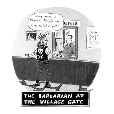 The Barbarian At the Villiage Gate - New Yorker Cartoon by Danny Shanahan