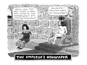 "THE EMPEROR'S NEWSPAPER""Wonderful! Now how about the funny pages?"" - New Yorker Cartoon by Danny Shanahan"