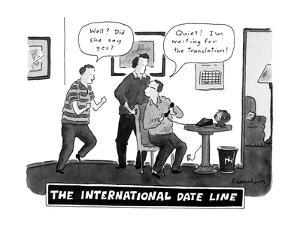The International Date Line - New Yorker Cartoon by Danny Shanahan
