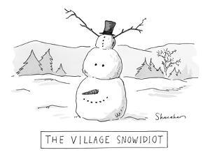 The Village Snowidiot - New Yorker Cartoon by Danny Shanahan