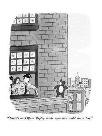 """There's an Officer Ripley inside who sure could use a hug."" - New Yorker Cartoon by Danny Shanahan"