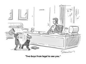 """""""Two boys from legal to see you."""" - Cartoon by Danny Shanahan"""