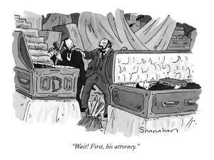 """Wait! First, his attorney."" - New Yorker Cartoon by Danny Shanahan"