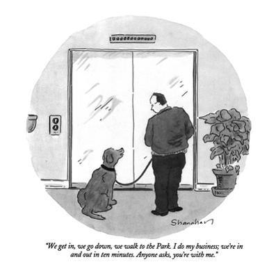 """""""We get in, we go down, we walk to the Park. I do my business; we're in an?"""" - New Yorker Cartoon by Danny Shanahan"""