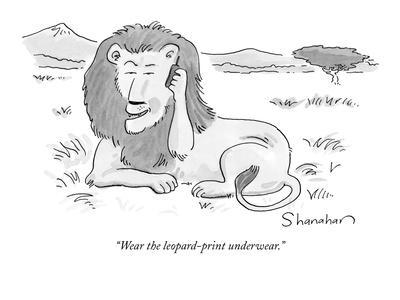 """""""Wear the leopard-print underwear."""" - New Yorker Cartoon"""