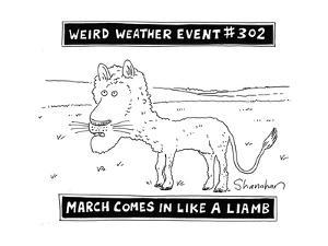 Weird Weather Event #302 March Comes in Like a Liamb - Cartoon by Danny Shanahan