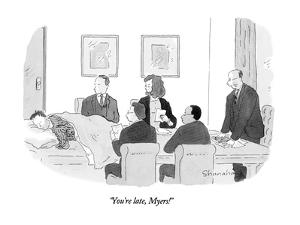 """""""You're late, Myers!"""" - New Yorker Cartoon by Danny Shanahan"""