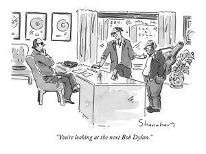 """""""You're looking at the next Bob Dylan."""" - New Yorker Cartoon by Danny Shanahan"""