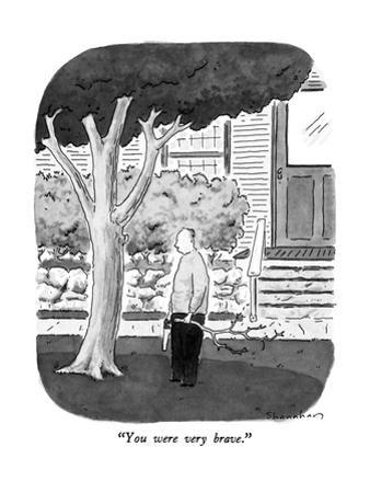 """You were very brave."" - New Yorker Cartoon by Danny Shanahan"
