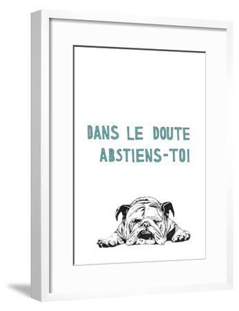 Dans le Doute, Abstiens-toi-Natasha Marie-Framed Premium Giclee Print