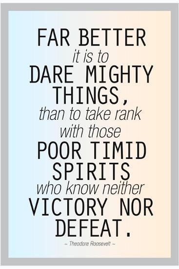 Dare Mighty Things Teddy Roosevelt--Art Print